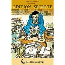 Edition secrète (Recueil de nouvelles)