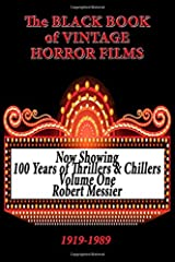 The Black Book of Vintage Horror Films: 100 Years of Thrillers and Chillers Volume One Paperback