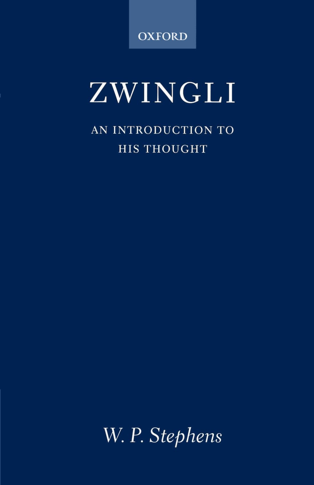 Zwingli: An Introduction to His Thought by Clarendon Press