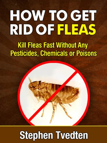How To Get Rid Of Fleas: Kill Fleas Fast Without Any Pesticides, Chemicals  Or