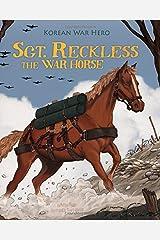 Sgt. Reckless the War Horse: Korean War Hero (Animal Heroes) Paperback