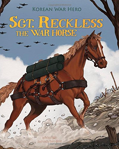 Sgt. Reckless the War Horse: Korean War Hero (Animal Heroes) pdf