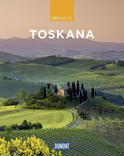 DuMont Reise-Bildband Toskana: Natur, Kultur und Lebensart (DuMont Bildband)