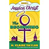The Beginning (Jessica Christ Book 1)