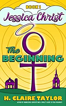 The Beginning (Jessica Christ Book 1) by [Taylor, H. Claire]