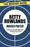 Front cover for the book Malice Poetic by Betty Rowlands