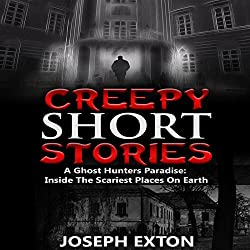 Creepy Short Stories: A Ghost Hunters' Paradise