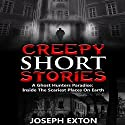 Creepy Short Stories: A Ghost Hunters' Paradise: Inside the Scariest Places on Earth Audiobook by Joseph Exton Narrated by Lynn Roberts