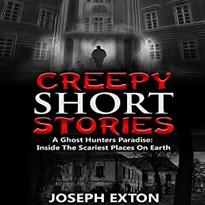 Creepy Short Stories: A Ghost Hunters' Paradise Audiobook