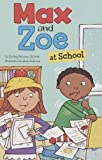 Max and Zoe at School, Shelley Swanson Sateren, 1404880593