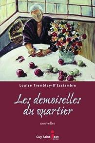 Les demoiselles du quartier par Louise Tremblay-d'Essiambre