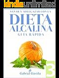 Dieta Alcalina 3: Guía Rápida | Practicando una Dieta Equilibrada (Spanish Edition)