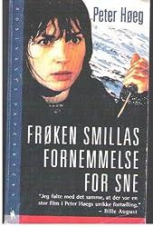 Frøken Smillas fornemmelse for sne: Roman (Danish Edition)