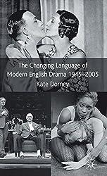 The Changing Language of Modern English Drama 1945-2005