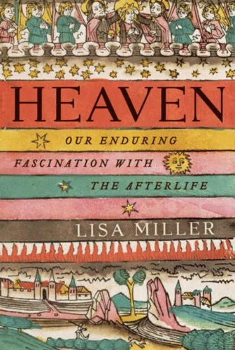 Heaven: Our Enduring Fascination with the Afterlife cover