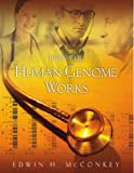 How the Human Genome Works, Edwin H. McConkey, 0763723843