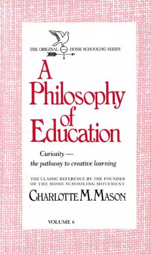 A Philosophy of Education (Homeschooler Series)