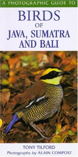 Photographic Guide to Birds of Java, Sumatra and Bali by Tony Tilford (2001-02-15)