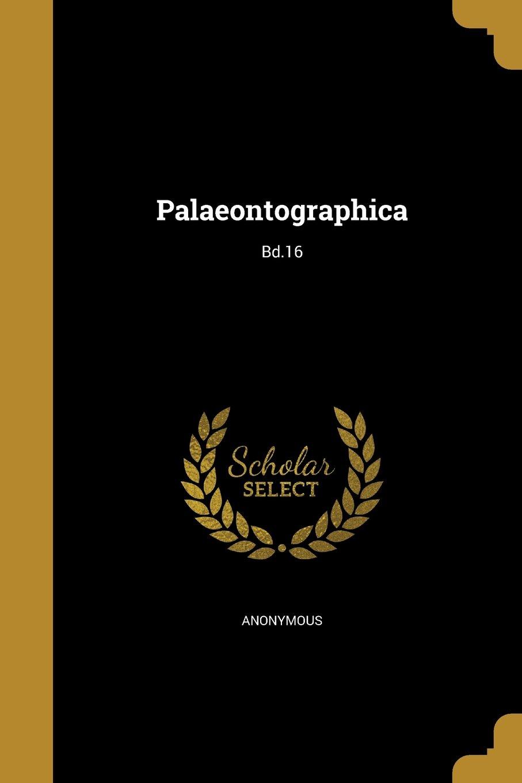 Download Palaeontographica; Bd.16 (German Edition) PDF
