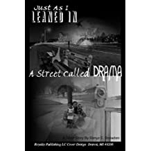 Just As I Leaned In ... A Street Called DRAMA