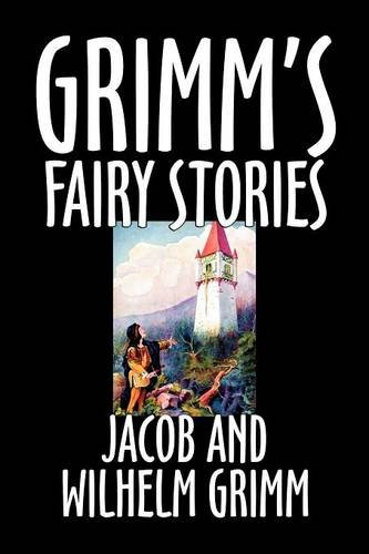 Grimm's Fairy Stories by Jacob and Wilhelm Grimm,   Fiction, Fairy Tales, Folk Tales, Legends & Mythology ebook