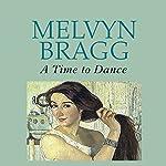 A Time to Dance | Melvyn Bragg