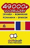 49000+ Spanish - Romanian Romanian - Spanish Vocabulary (Spanish Edition)