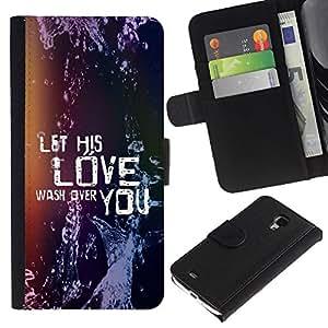 All Phone Most Case / Oferta Especial Cáscara Funda de cuero Monedero Cubierta de proteccion Caso / Wallet Case for Samsung Galaxy S4 Mini i9190 // BIBLE Let His Love Wash Over You
