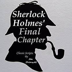 Sherlock Holmes' Final Chapter: Classic Scripts