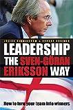 Leadership the Sven-Goran Eriksson Way - How toTurn Your Team Into Winners 2e