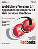 WebSphere Version 5.1, Application Developer 5.1.1, Web Services Handbook, Ueli Wahli, 0738498718