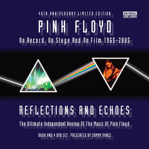 Pink Floyd: Reflections and Echoes: On Record, On Stage and On Film, 1965 - 2005