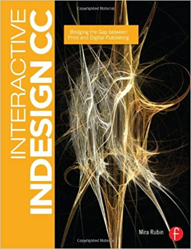 Interactive InDesign CC: Bridging the Gap between Print and Digital Publishing