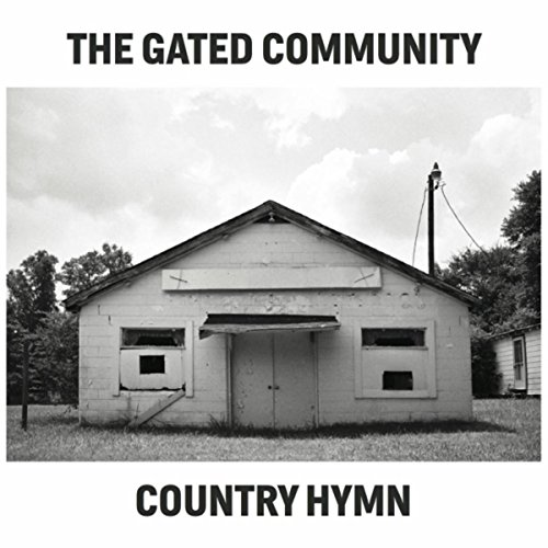 The Gated Community - Country Hymn - CD - FLAC - 2016 - FATHEAD Download