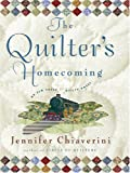 The Quilter's Homecoming, Jennifer Chiaverini, 0786292113
