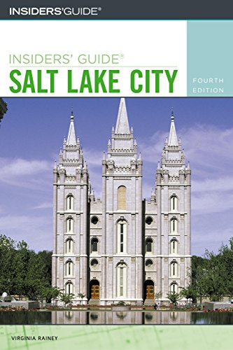 Insiders' Guide to Salt Lake City, 4th (Insiders' Guide Series) from Globe Pequot Press