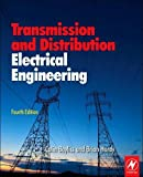 Transmission and Distribution Electrical Engineering, Fourth Edition