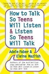 [How to Talk So Teens Will Listen and Listen So Teens Will Talk] (By: Adele Faber) [published: July, 2006]
