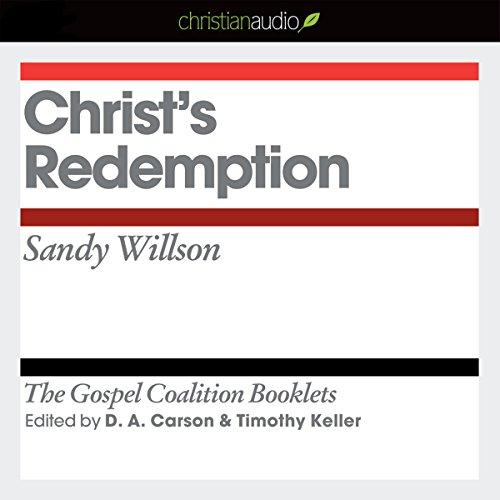 Christ's Redemption: The Gospel Coalition Audio Booklets