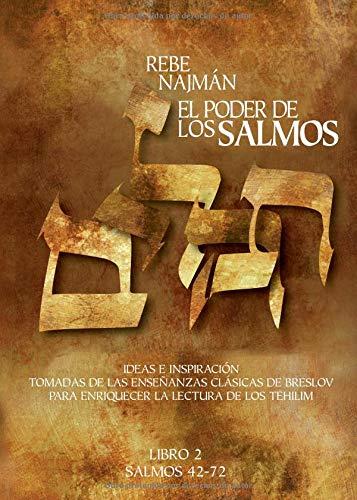 El Poder de los Salmos - Libro II - Salmos 42-72: Ideas e Inspiración Tomadas de las enseñanzas clásicas de Breslov Para enriquecer la Lectura de los Tehilim