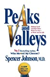 img - for Peaks and Valleys: Making Good and Bad Times Work for You - At Work and in Life book / textbook / text book