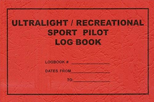 Ultralight/Recreational Sport Pilot Log Book