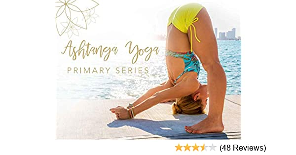 Watch Ashtanga Yoga Primary Series | Prime Video