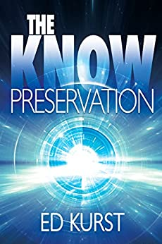 The Know: Preservation by [Kurst, Ed]