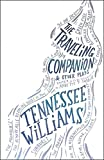 The Traveling Companion & Other Plays (New Directions Paperbook)