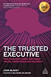 img - for The Trusted Executive: Nine Leadership Habits that Inspire Results, Relationships and Reputation book / textbook / text book