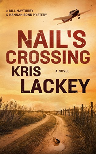 Nail's Crossing: A Novel (The Bill Maytubby and Hannah Bond Mysteries Book 1)