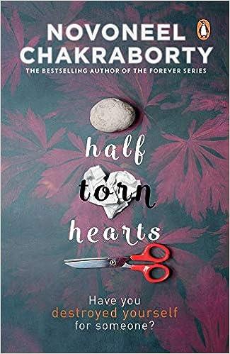 Half Torn Hearts : Chakraborty, Novoneel: Amazon.in: Books