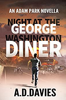 Night at the George Washington Diner (Adam Park Thriller Book 4) by [Davies, A. D.]