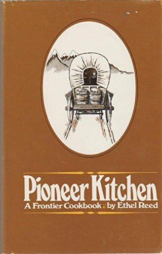 Pioneer Kitchen: A Frontier Cookbook